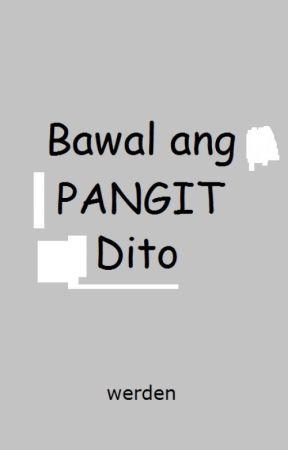 Bawal ang Pangit Dito by Werden