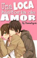 Una loca historia de amor... by RominaFujoshi
