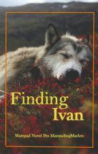 Finding Ivan by MaraudingMarlen