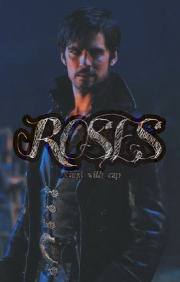 Roses Are Red ≫≫Killian Jones [COMPLETED ]