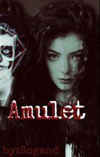Amulet ( Harry Styles Fan Fiction) by TheBlurryLuna