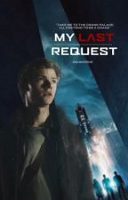 My Last Request- Newt Death Cure  by macaronilove