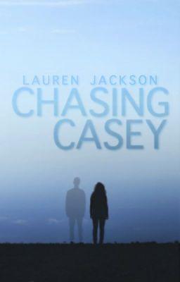 Chasing Casey ✔️