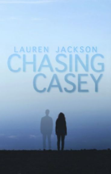 Chasing Casey by LaurenJ22
