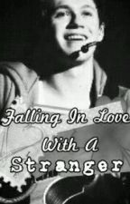 Falling In Love With A Stranger (Niall Horan) (ON HOLD) by FlurriedSimplicity