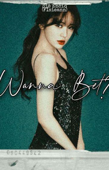 ...Wanna Bet? by FIsieann (Complete)