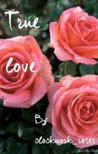 True love by lolllybecky1w2