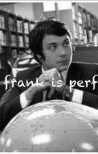 frank is perf by little_noise