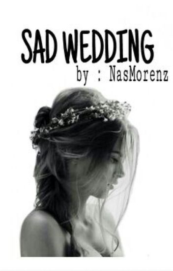 SAD WEDDING