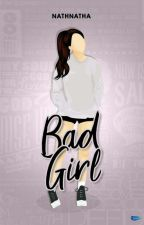 BAD GIRL [PRIVATE] by nathnatha