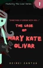 The Case of Mary Kate Olivar by ReiReiZ
