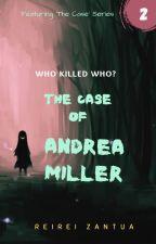 The Case of Andrea Miller by ReiReiZ