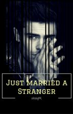 Just Married A Stranger by akosiYM