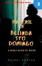 The Case of Belinda Sto. Domingo by ReiReiZ