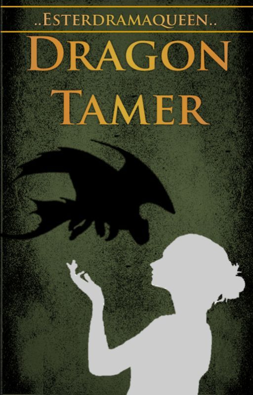 Dragon Tamer by EstherDramaqueen