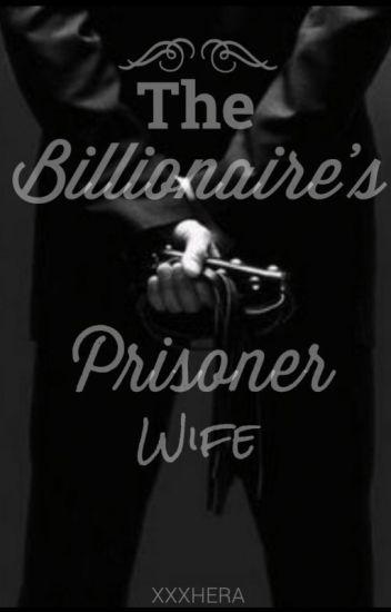 The Billionaire's Prisoner Wife