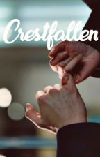 Crestfallen  |  Oneshot by Serialsleeper