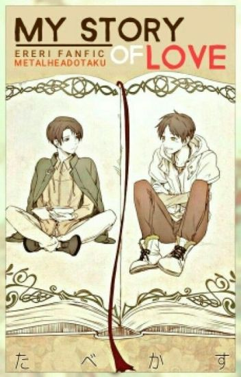My Story of Love (Ereri/Riren)