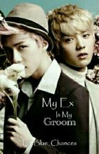My ex is My groom(bxb) by Black_Shocker