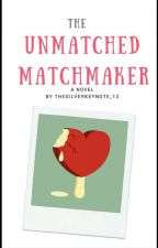 The Unmatched Matchmaker by TheSilverKeyNote_13