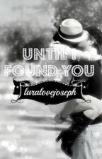 Until I Found You by Thechinitah