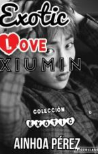 EXOtic Love: Xiumin by its_mrs_red