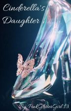 Cinderella's Daughter by PinkGlitterGirl13