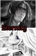 Eternity (Naruto-Itachi Book) by simranmomin