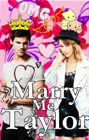 Marry Me Taylor  (TaySquared) by prettylittlemeow