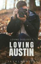 Loving Austin (Book 1 of Loving Trilogy) by JayKLMNOPee
