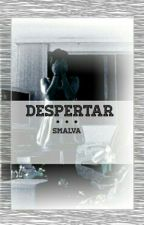 Despertar © [Editando] by Smalva