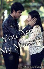 You Are My Memory by YuniNurWulandari