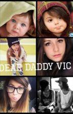 Dear Daddy Vic by Squatroof