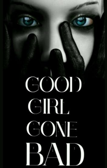 MEMMS BOOK 2- Good Girl Gone Bad.