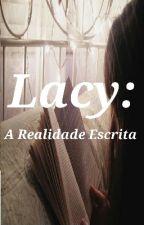 Lacy: A Realidade Escrita by DehPime