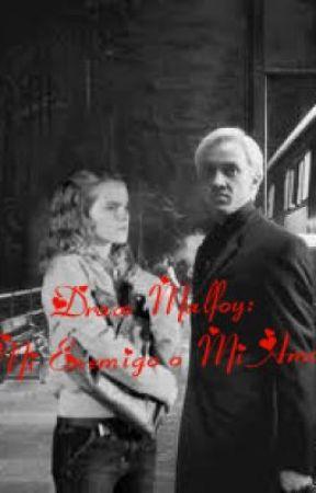 Draco Malfoy : Mi Enemigo o Mi Amor by Marinattlove
