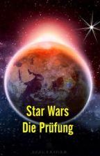 Star Wars Die Prüfung by Sunnysunshine01