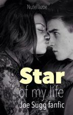 Star of my life // Joe Sugg fanfic by zoellaftbutera