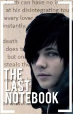 The Last Notebook ((Sequel to The Fourth Notebook)) by elsariddlehemsworth