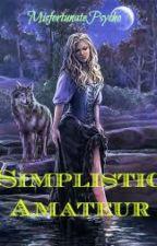 Simplistic Amateur by DysfunctionsDystoria