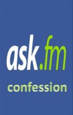 ask.fm confession [one-shot] by GwapongKei