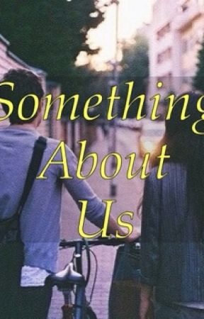 Someting About Us by azaani
