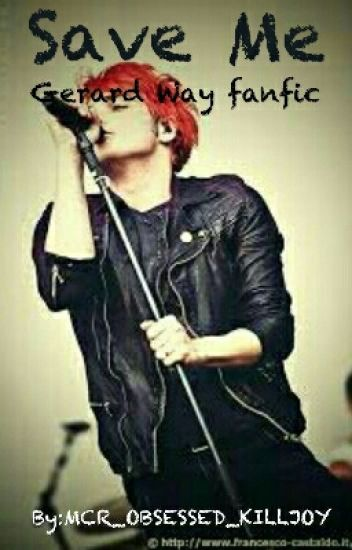 Save Me (Gerard Way fanfic Completed)
