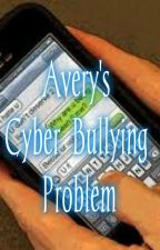 Avery's cyber bullying  Problem by Kat_The_Author