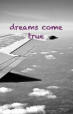 dreams come true by wordoffaith02