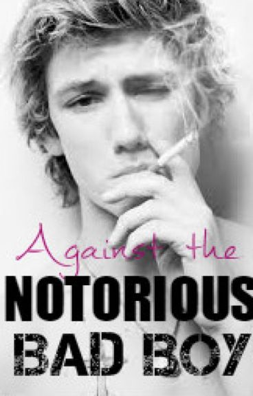 Against The Notorious Bad Boy