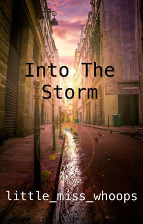 Into The Storm by little_miss_whoops