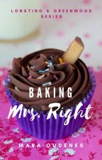 Baking Mrs. Right (Book 4, Bellesea & City Series) by moudenes