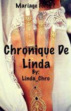 Chronique de Linda - Mariage forcé ? Que m'a-tu encore réservé ? by Linda_Chro