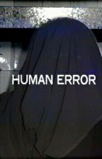 Human Error by black_ink_reader